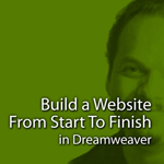 Build a Website From Start To Finish in Dreamweaver