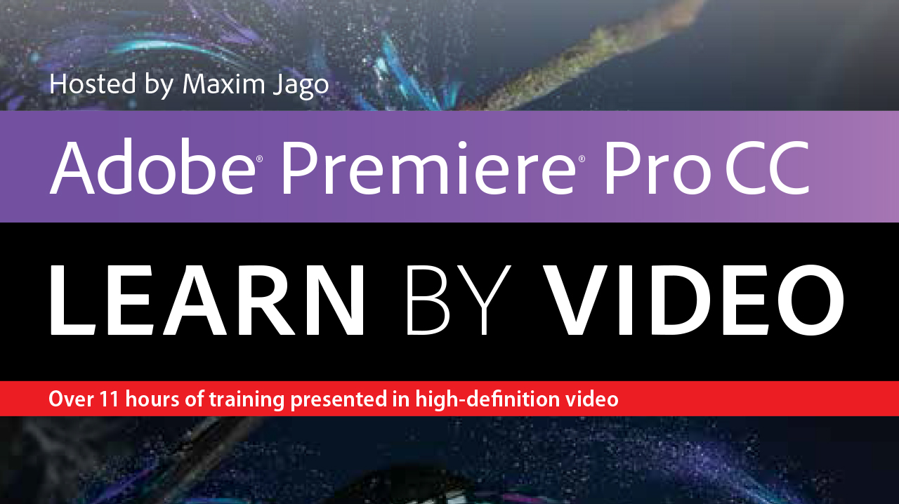 Adobe Premiere Pro CC: Learn by Video