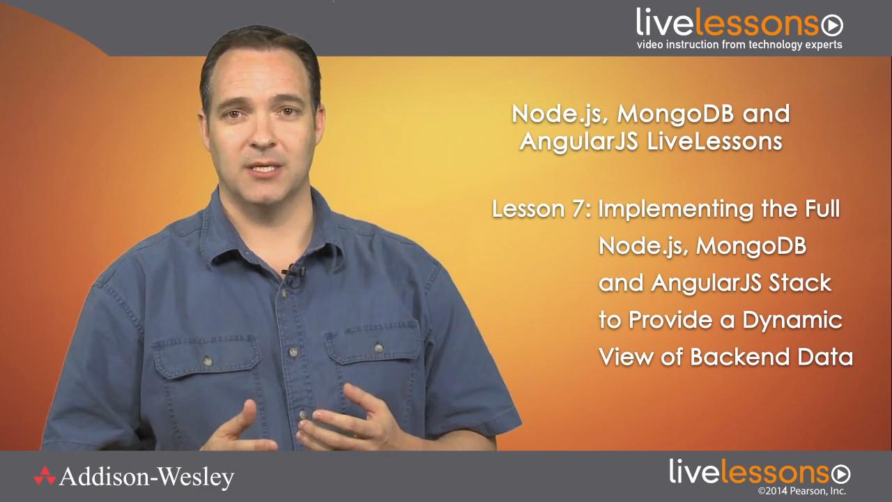 Node.js, MongoDB and AngularJS Web Development LiveLessons (Video Training), Download Version