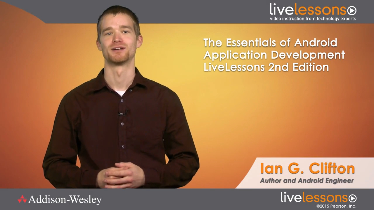Essentials of Android Application Development LiveLessons (Video Training), Downloadable, The, 2nd Edition