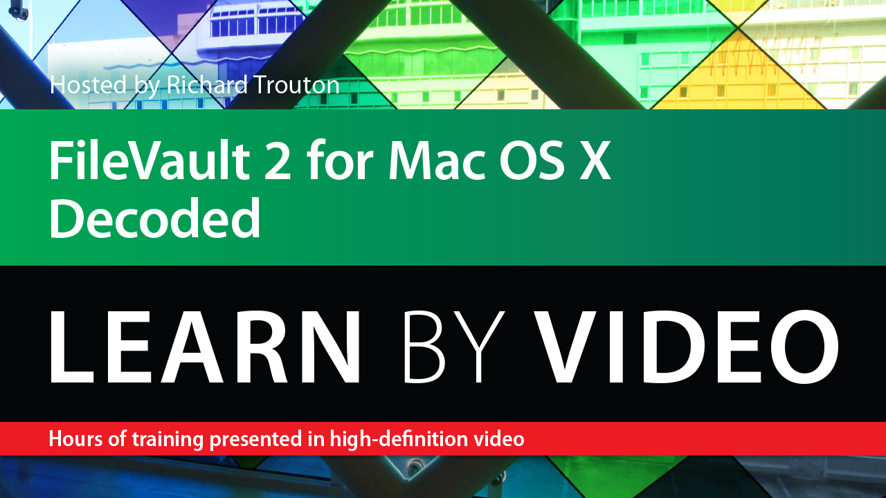 FileVault 2 for Mac OS X Decoded Learn by Video