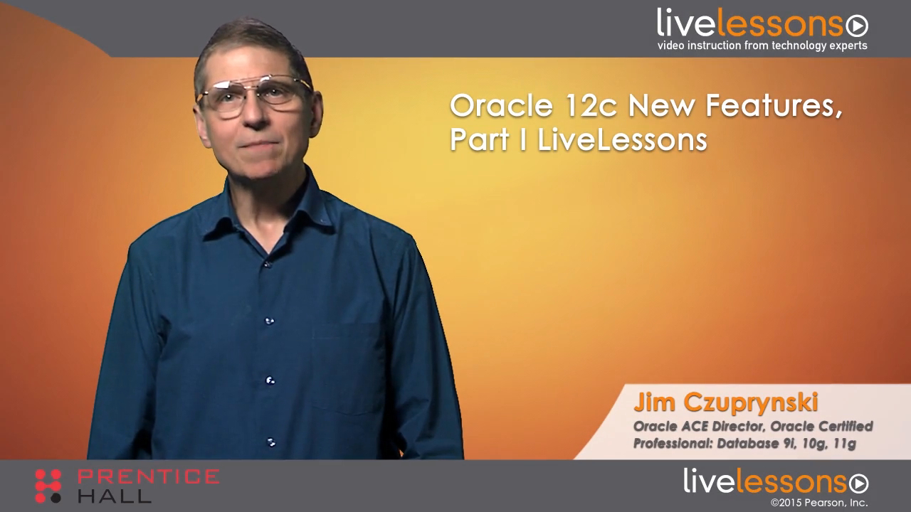 Oracle 12c New Features, Part I LiveLessons (Video Training), Downloadable Version