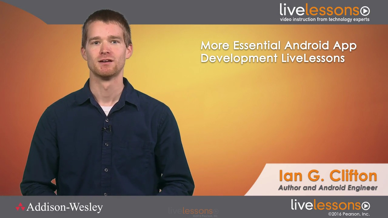 More Essential Android App Development LiveLessons (Video Training)