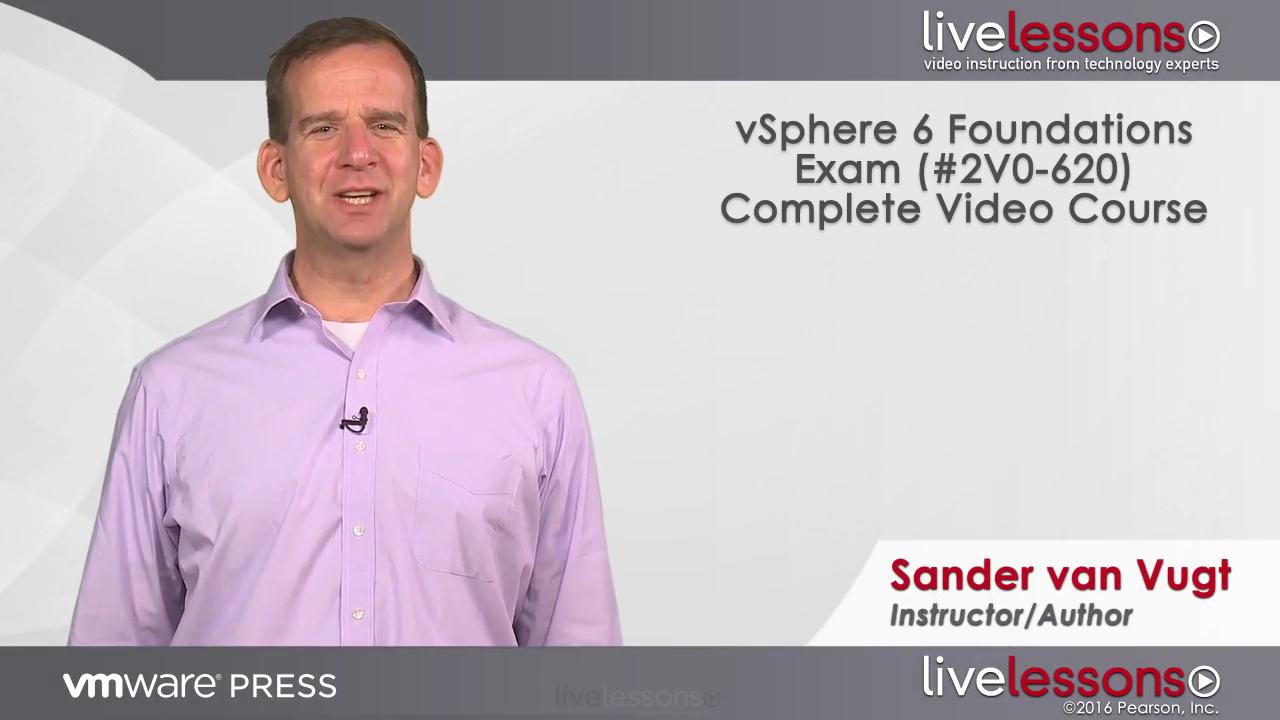 vSphere 6 Foundations (Exam #2V0-620) Complete Video Course