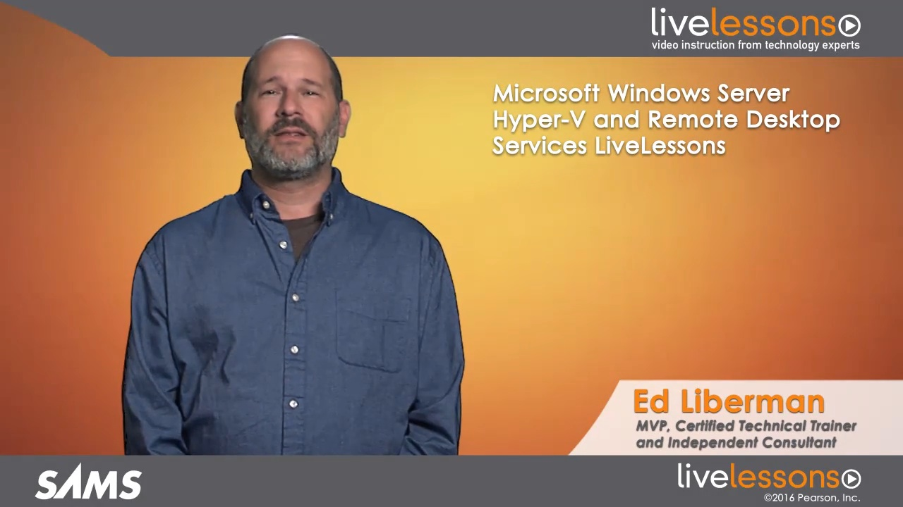 Microsoft Windows Server Hyper-V and Remote Desktop Services LiveLessons (Video Training), Downloadable