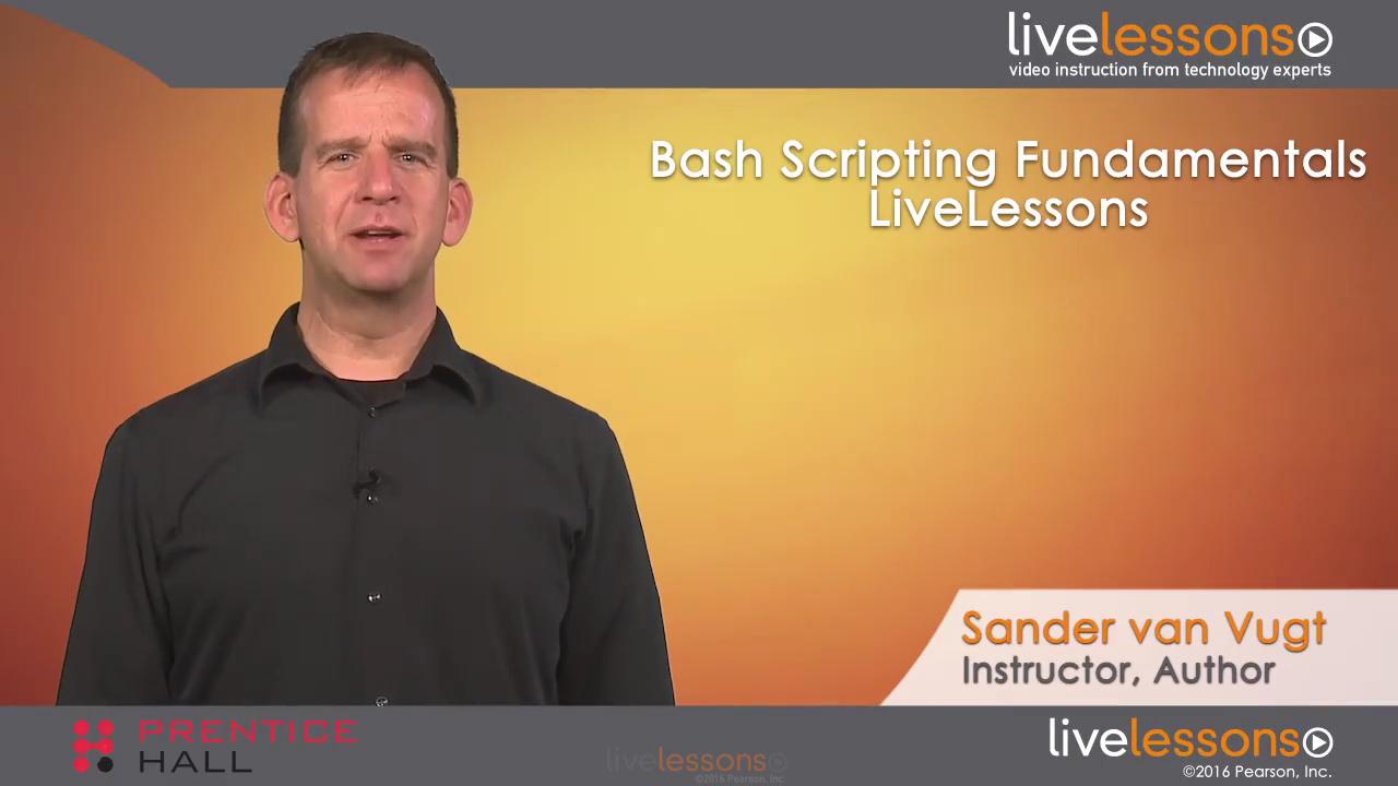 Bash Scripting Fundamentals LiveLessons