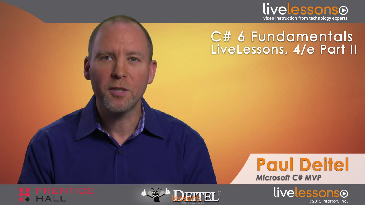 C# 6 Fundamentals LiveLessons Part II: Object-Oriented Programming and an Introduction to LINQ, 4th Edition