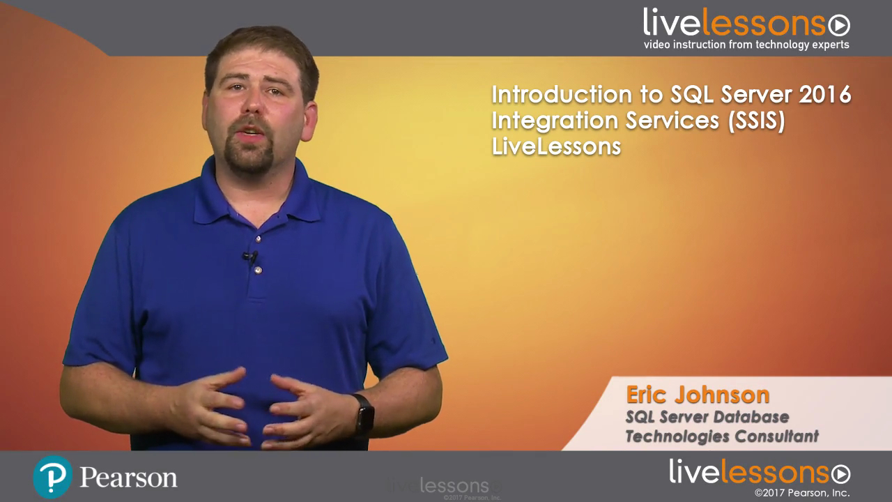 Introduction to SQL Server 2016 Integration Services (SSIS) LiveLessons (Video Training): Getting Started with Extract, Transform, and Load (ETL) Using SSIS
