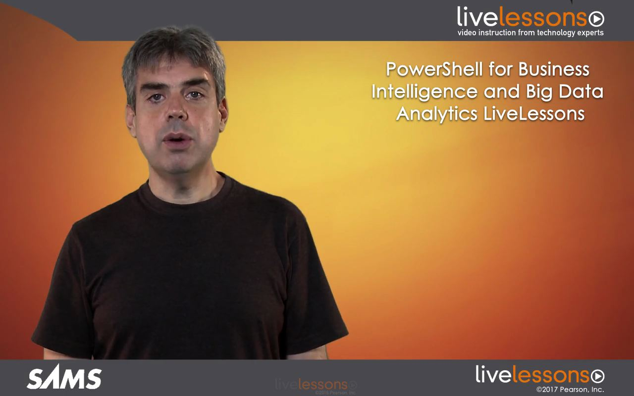 PowerShell for Business Intelligence and Big Data Analytics LiveLessons (Video Training)