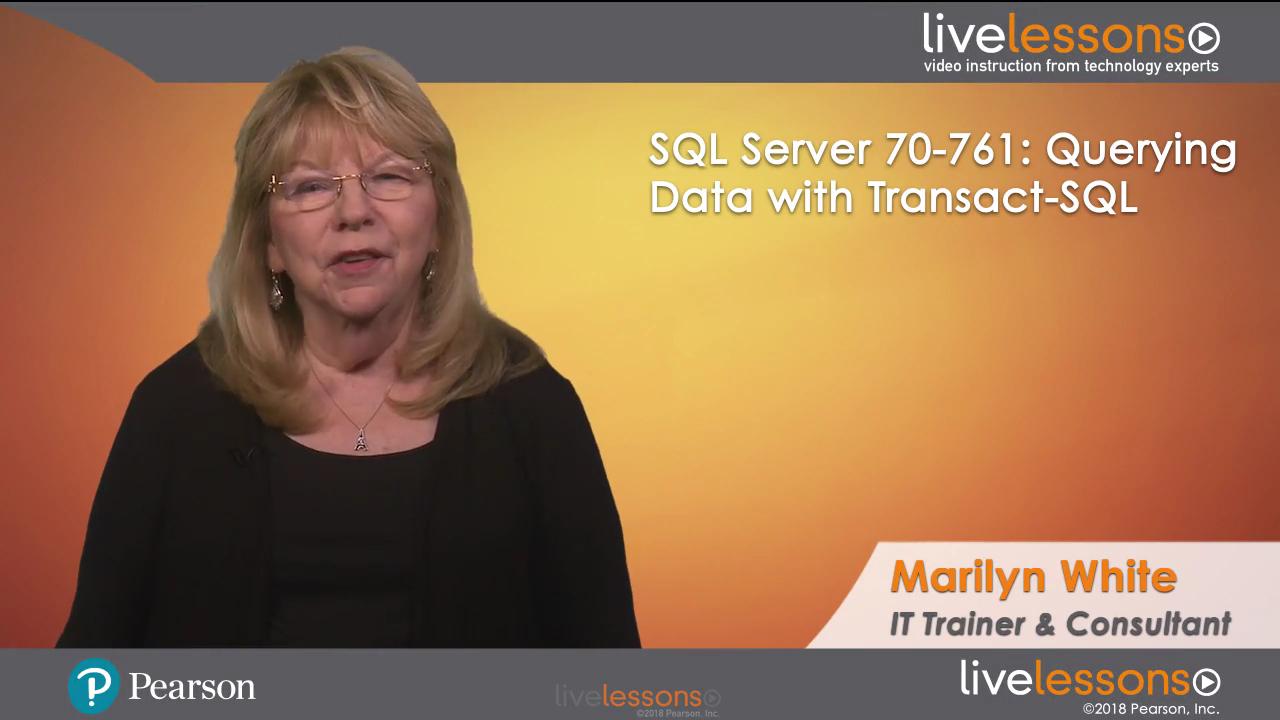 SQL Server 70-761: Querying Data with Transact-SQL LiveLessons
