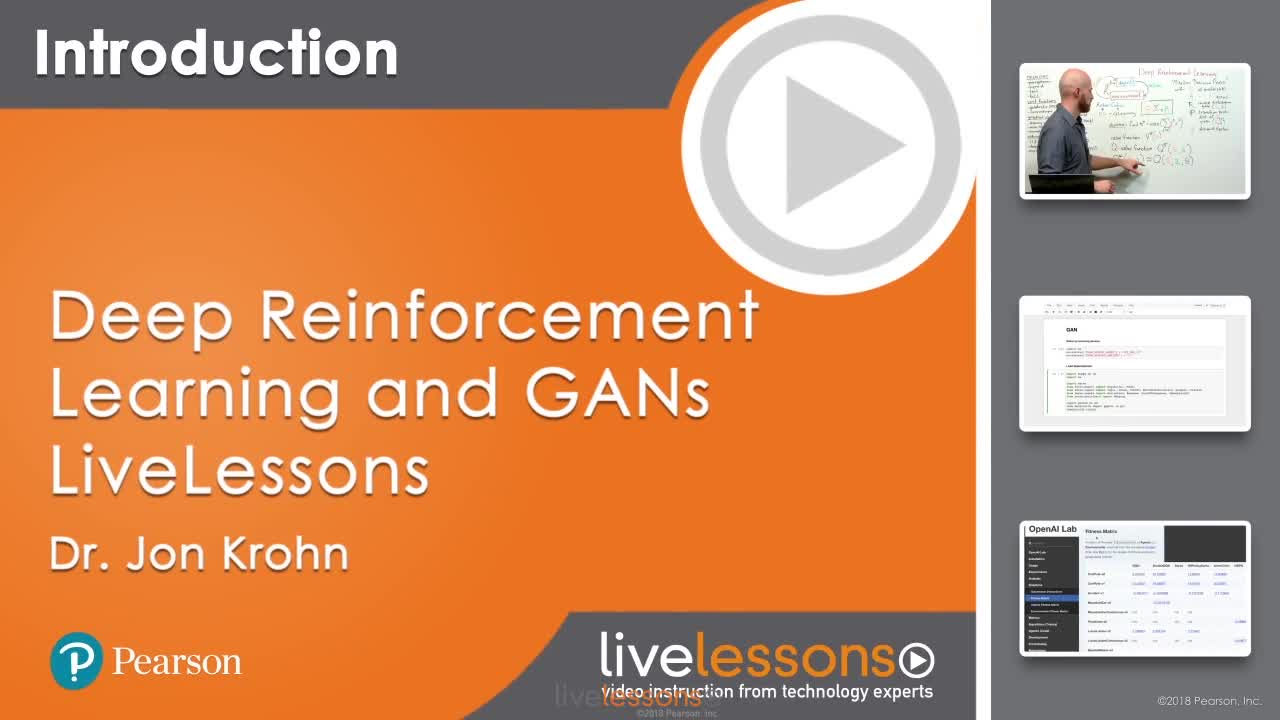 Deep Reinforcement Learning and GANs LiveLessons: Advanced Topics in Deep Learning