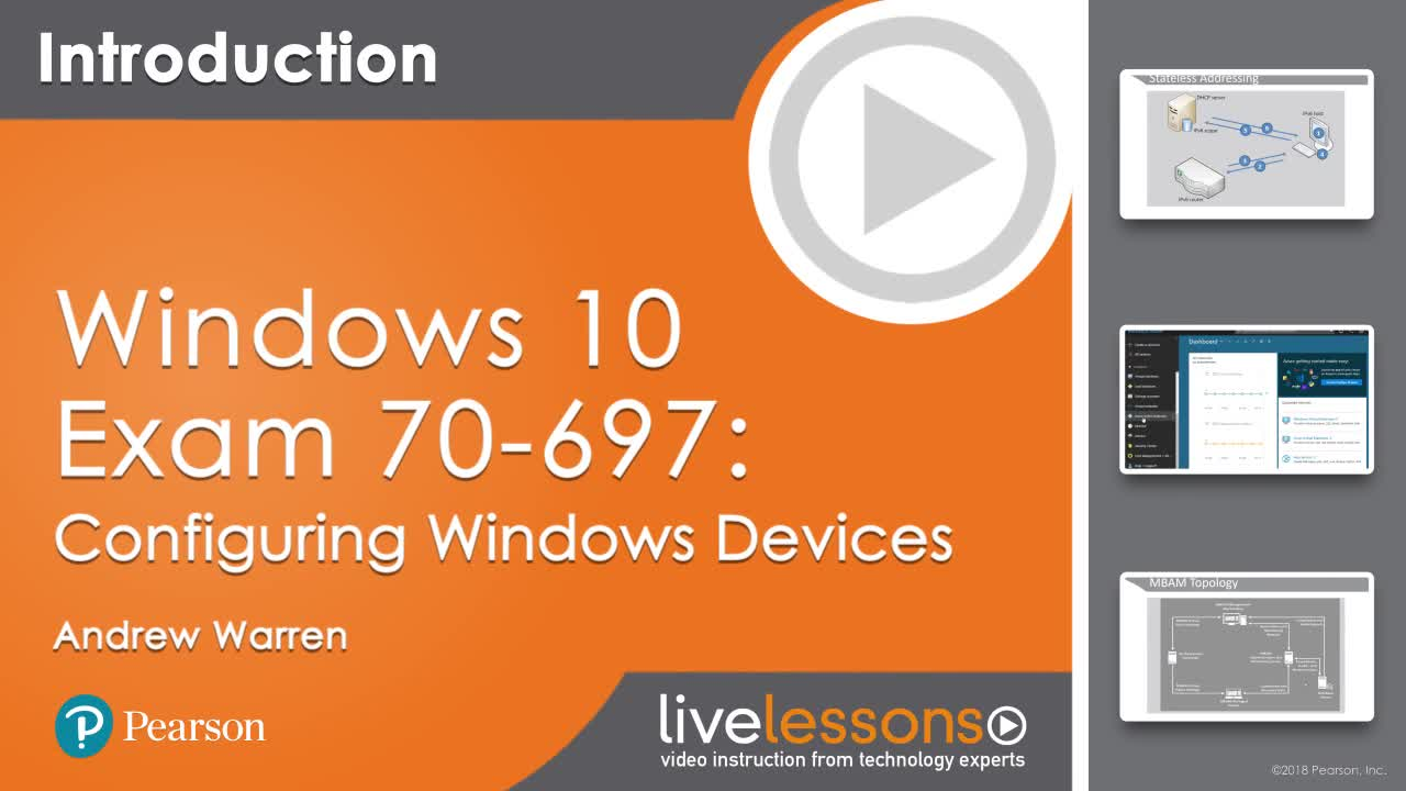 Windows 10 Exam 70-697: Configuring Windows Devices LiveLessons (Video Training)