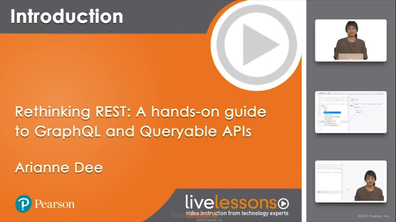 Rethinking REST: A hands-on guide to GraphQL and Queryable APIs LiveLessons (Video Training)