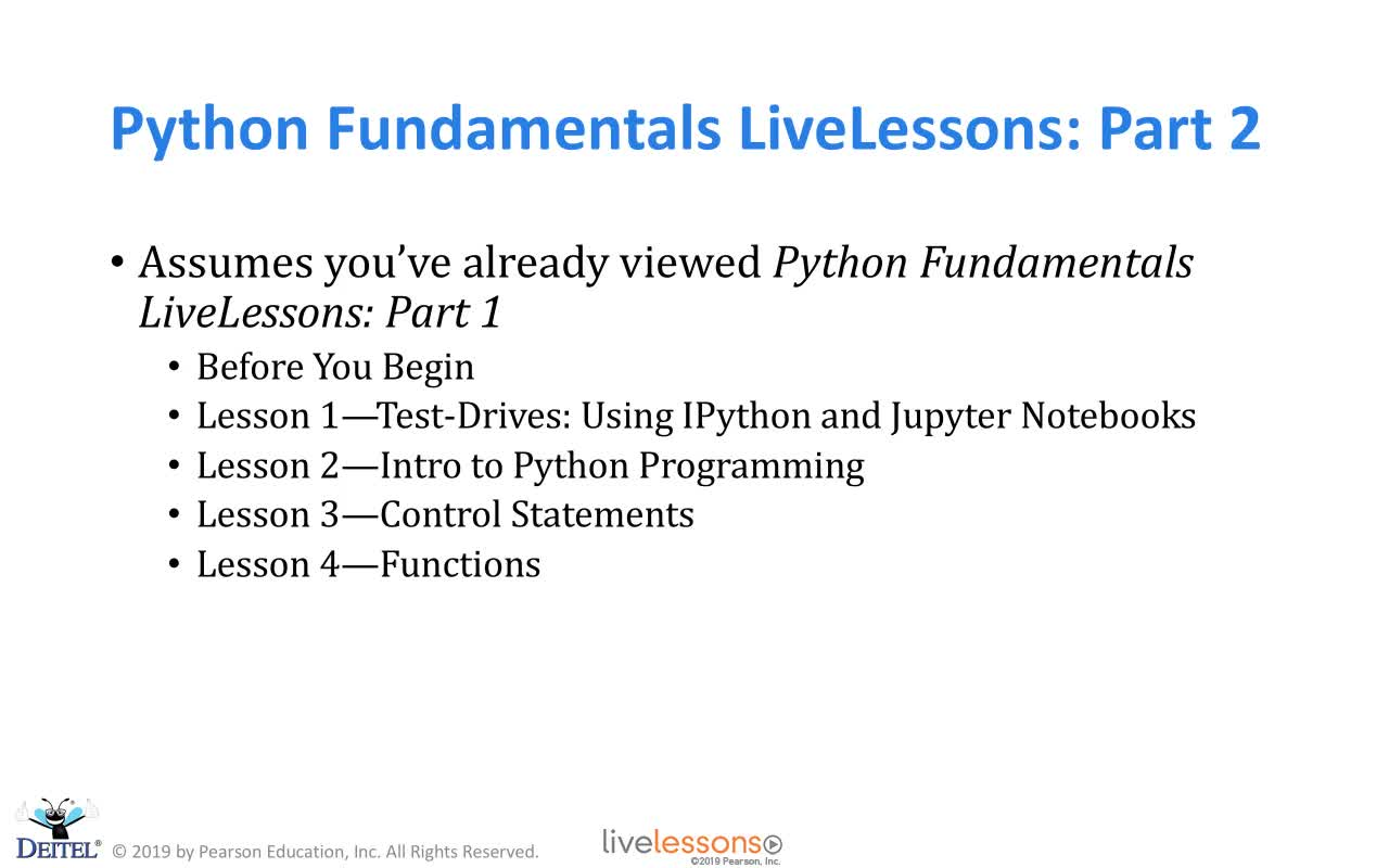 Python Fundamentals LiveLessons Part II (Video Training):  Lists & Tuples; Dictionaries & Sets; High-Performance Array-Oriented Programming with NumPy; (Optional) pandas Series & DataFrames; (Optional) Static & Dynamic Visualization
