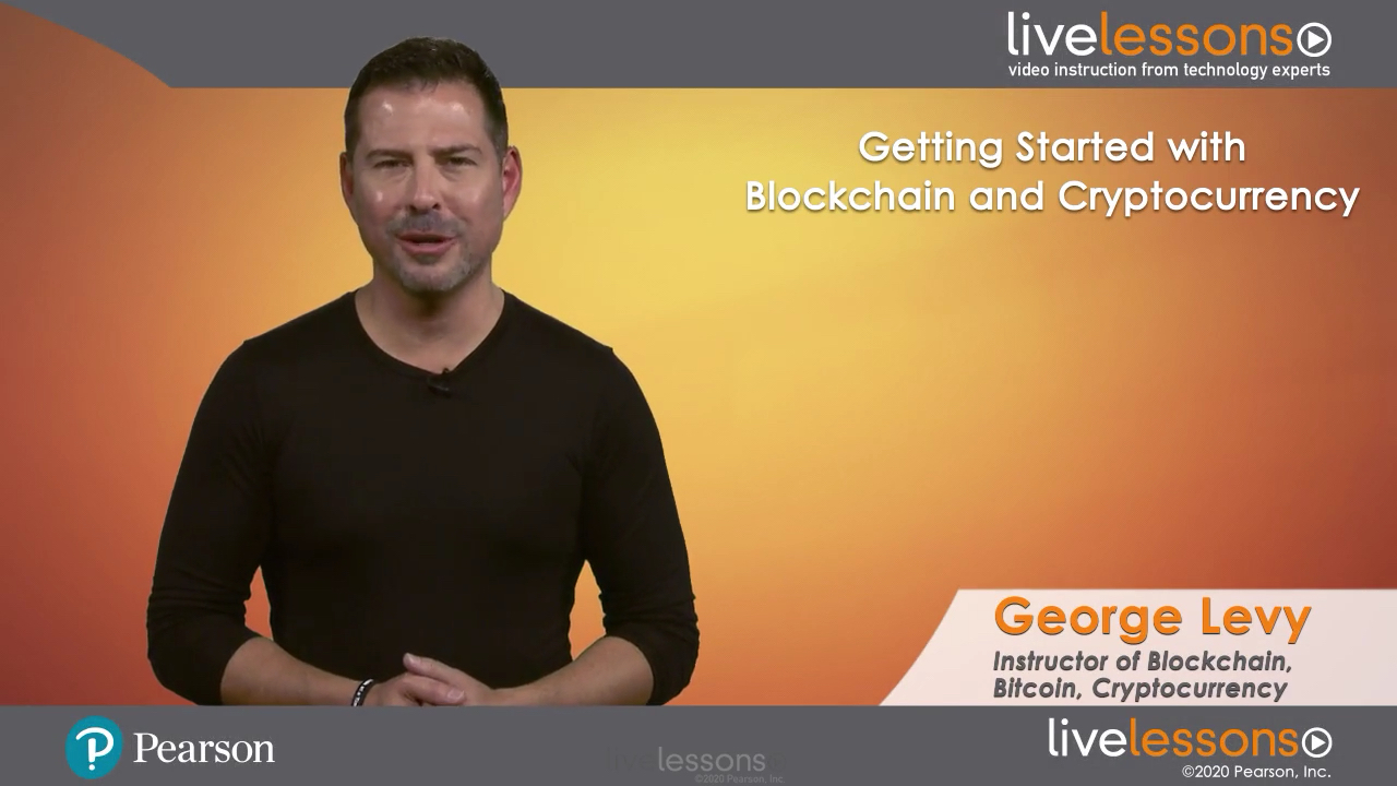 Getting Started with Blockchain and Cryptocurrency LiveLessons (Video Training)