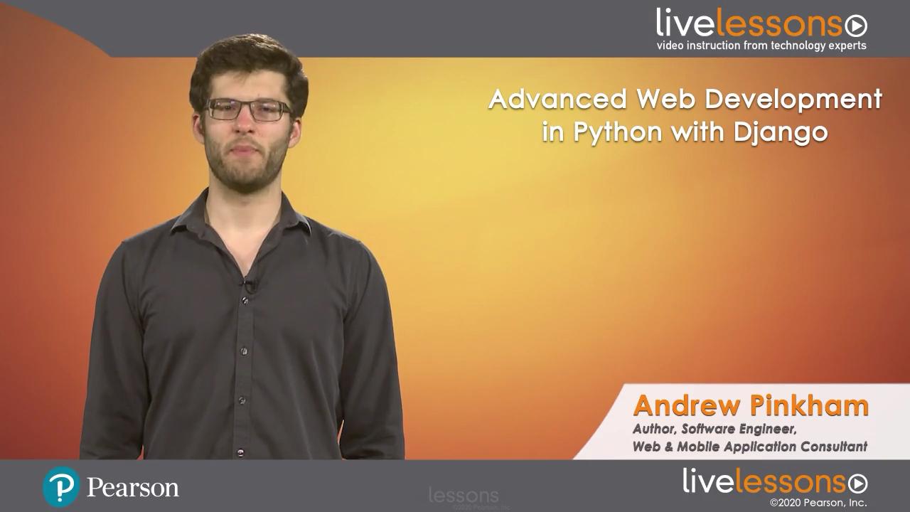 Advanced Web Development in Python with Django LiveLessons (Video Training)