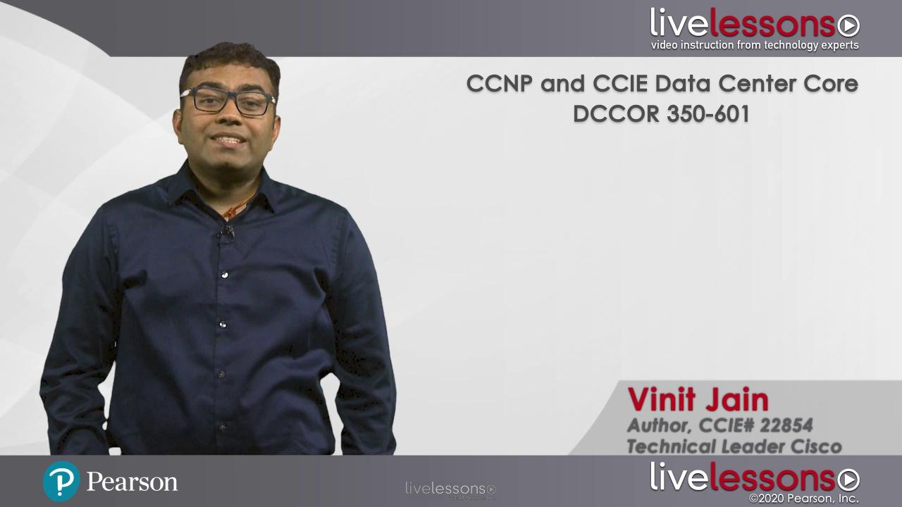 CCNP Data Center Core DCCOR 350-601 Complete Video Course