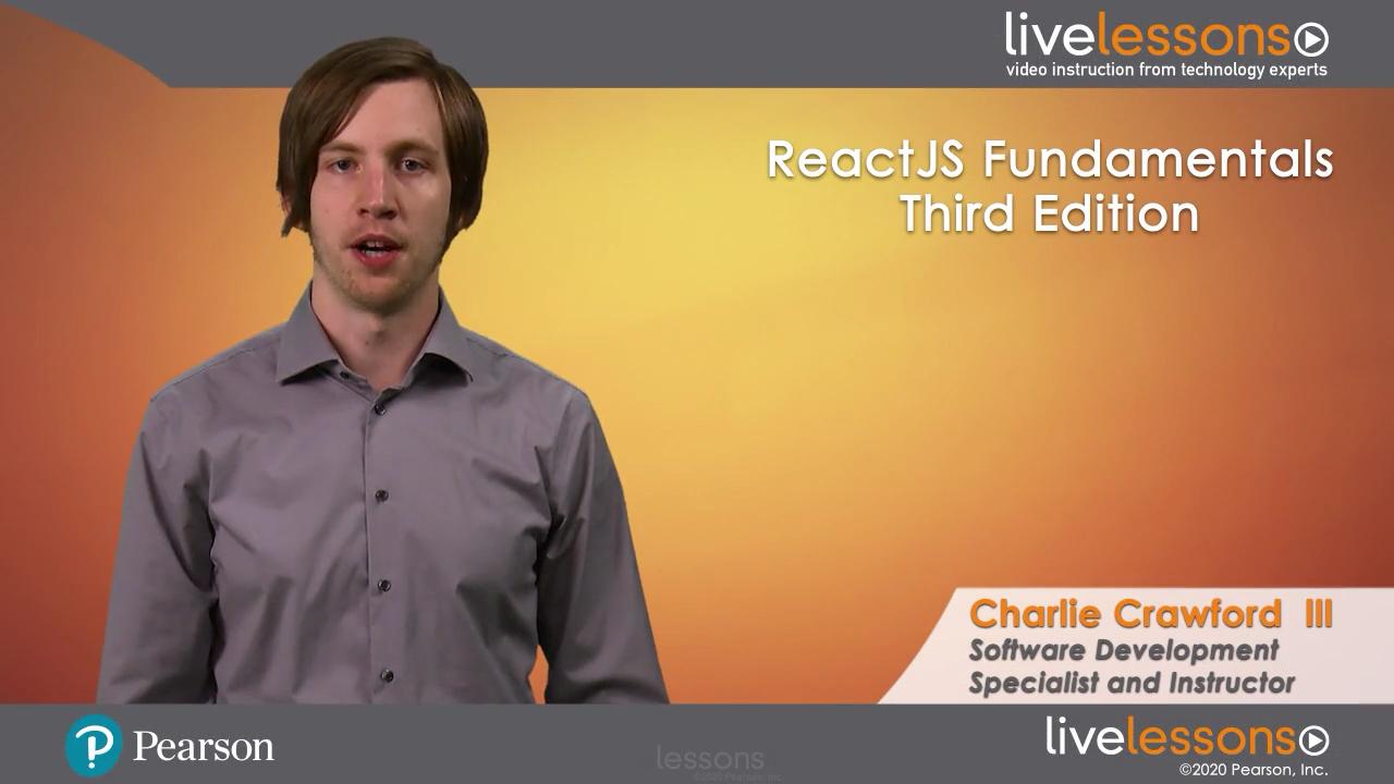 ReactJS Fundamentals LiveLessons (Video Training), 3rd Edition