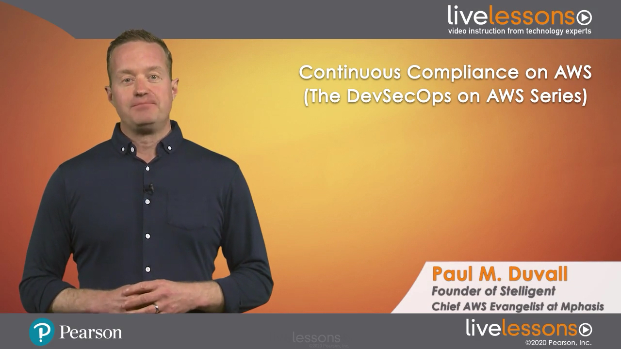 Continuous Compliance on AWS (The DevSecOps on AWS Series) LiveLessons (Video Training)