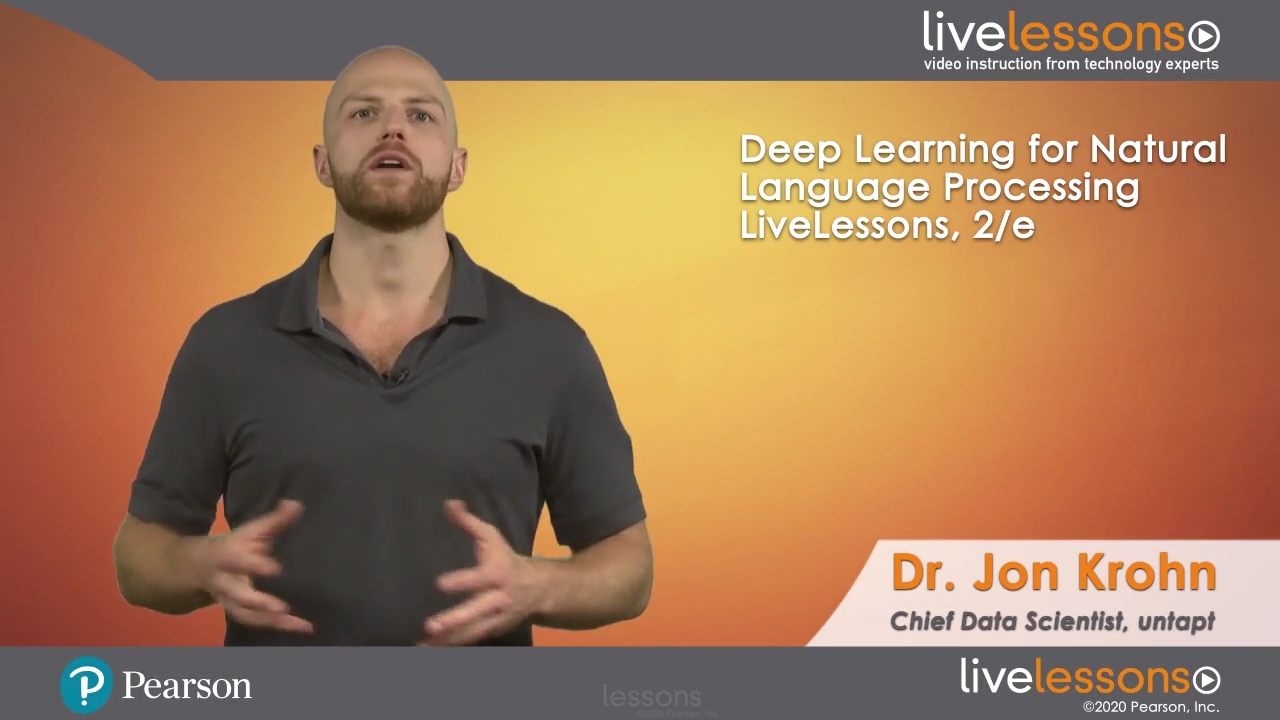Deep Learning for Natural Language Processing LiveLessons (Video Training), 2nd Edition