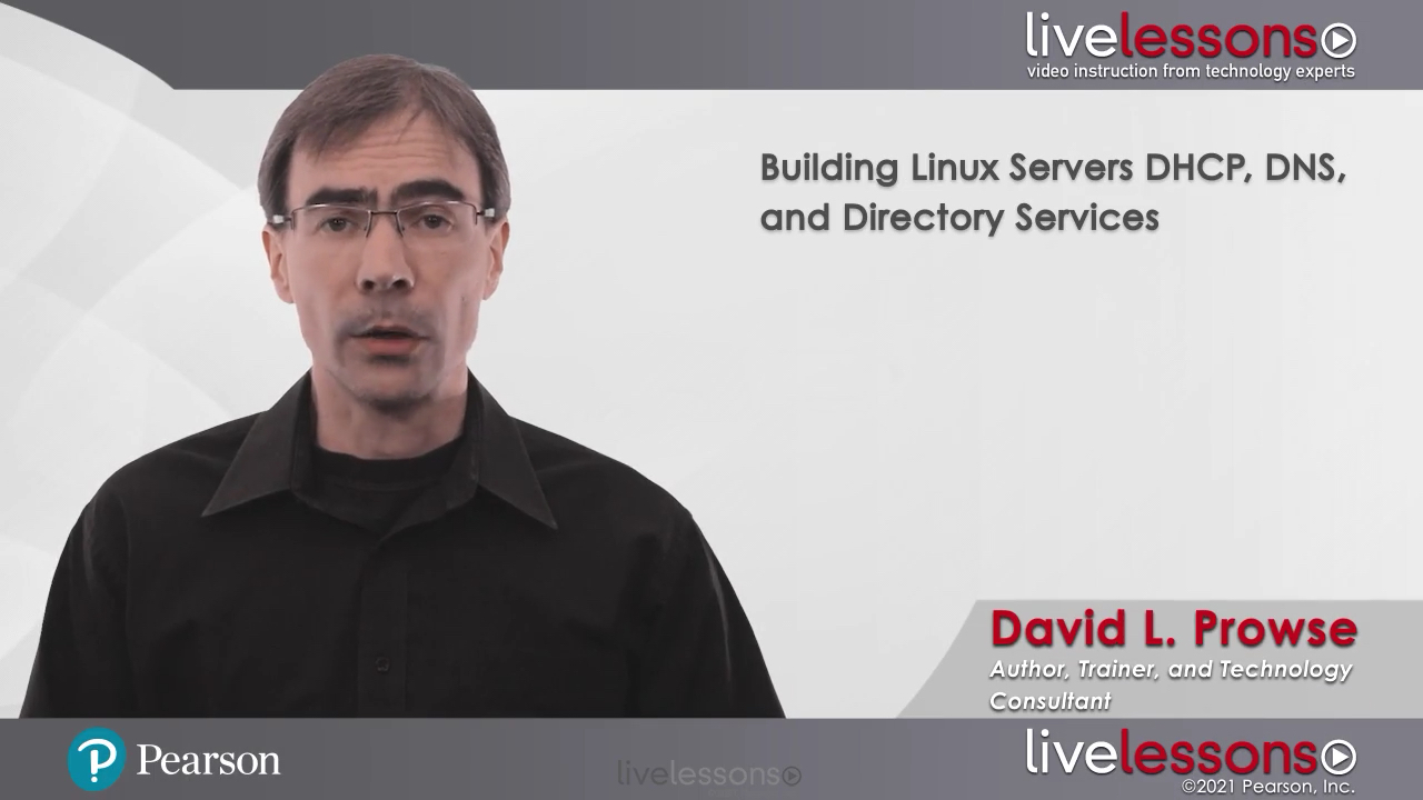 Building Linux Servers: DHCP, DNS, and Directory Services LiveLessons (Video Training)