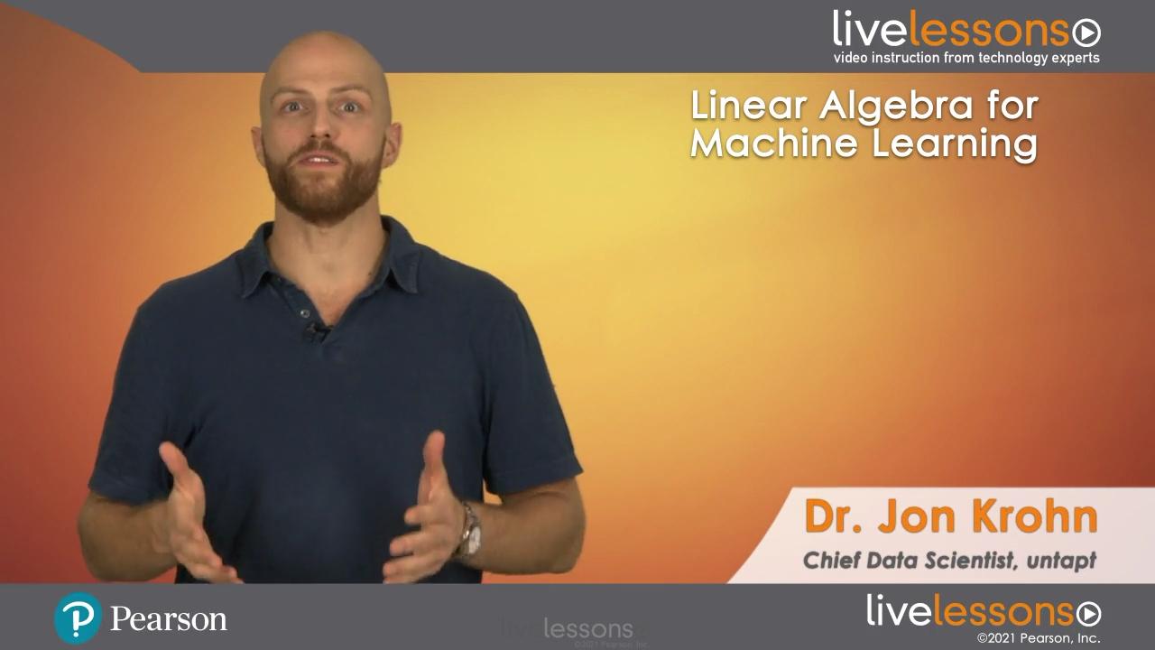 Linear Algebra for Machine Learning LiveLessons (Video Training)