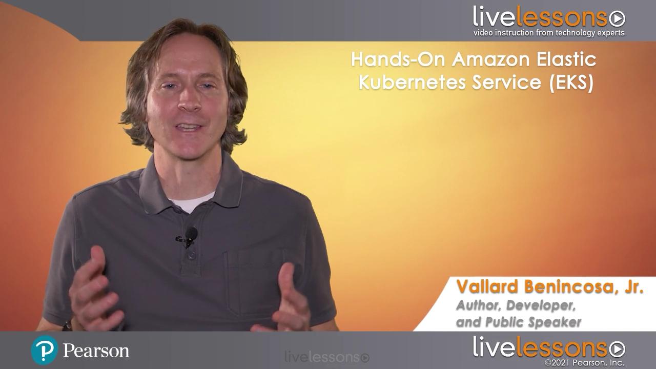 Hands-On Amazon Elastic Kubernetes Service (EKS) LiveLessons: Running Microservices