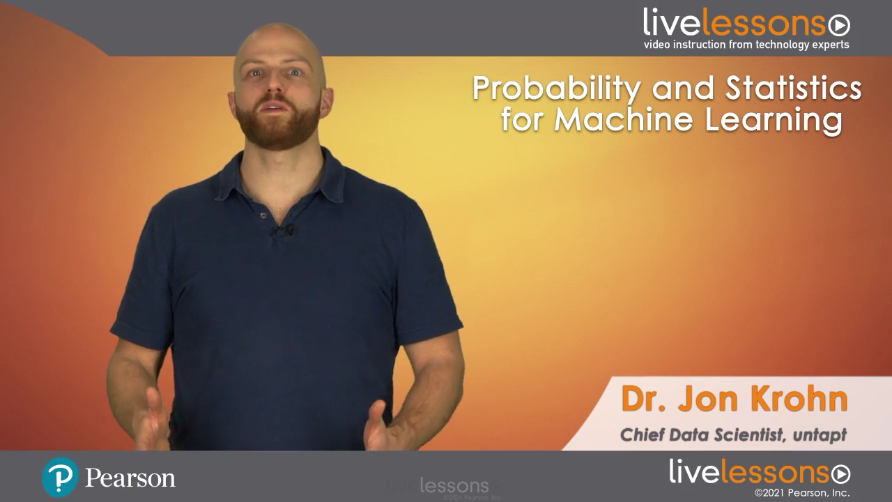 Probability and Statistics for Machine Learning LiveLessons (Video Training)