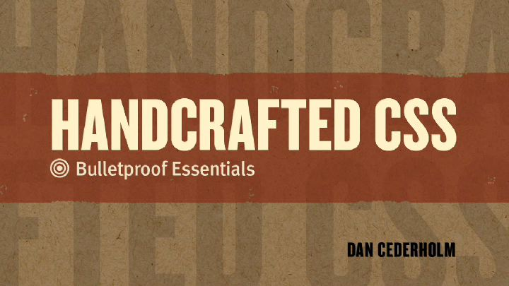 Handcrafted CSS: Bulletproof Essentials, Online Video