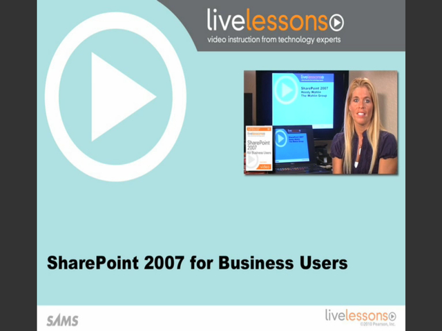 SharePoint 2007 for Business Users LiveLessons (Video Training), Downloadable Video