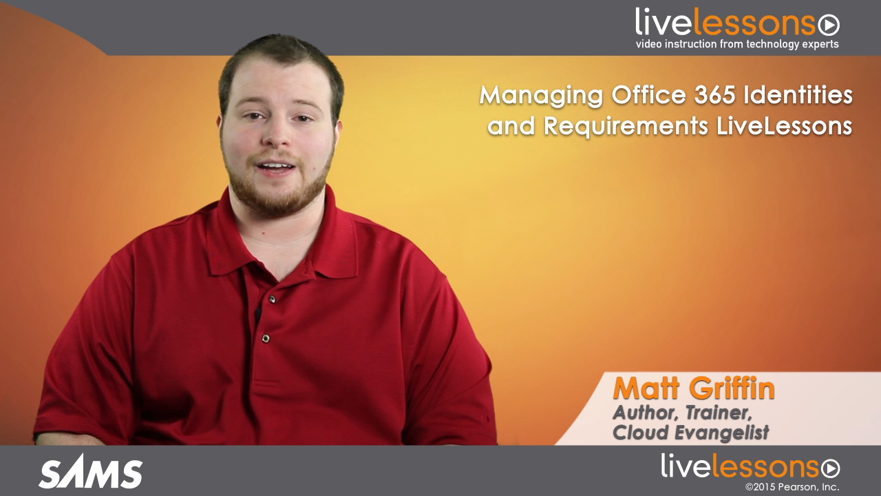 Managing Office 365 Identities and Requirements (MCSA 70-346 exam) LiveLessons