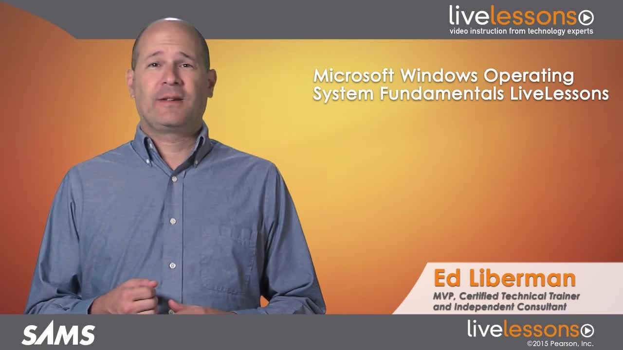 Microsoft Windows Operating System Fundamentals LiveLessons (Video Training), Downloadable Video