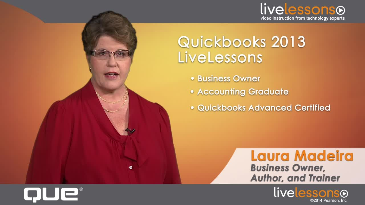 QuickBooks 2013 LiveLessons (Video Training): For All QuickBooks Pro, Premier and Enterprise Users, 2nd Edition