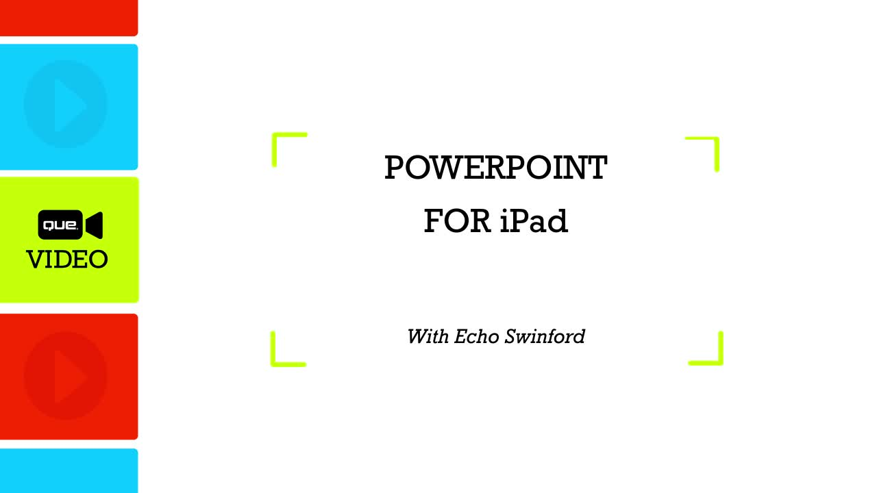 PowerPoint for iPad (Que Video), Downloadable Video
