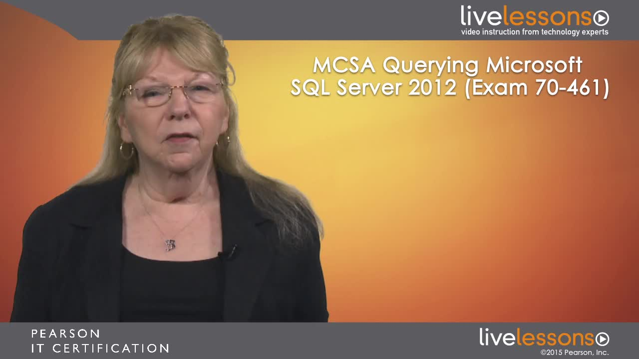 MCSA Querying Microsoft SQL Server 2012 (Exam 70-461) LiveLessons: Required Knowledge for SQL Server 2012 and 2014