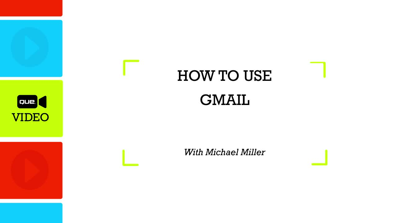 How to Use Gmail (Que Video)