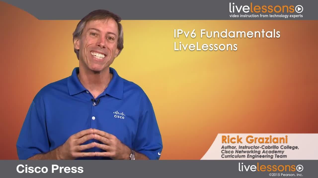 IPv6 Fundamentals LiveLessons: A Straightforward Approach to Understanding IPv6