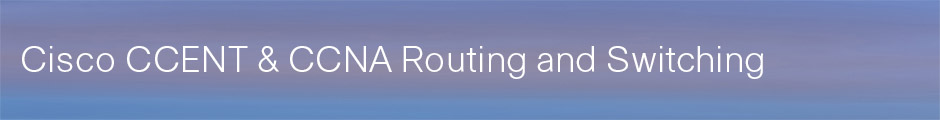 CCENT & CCNA Routing and Switching