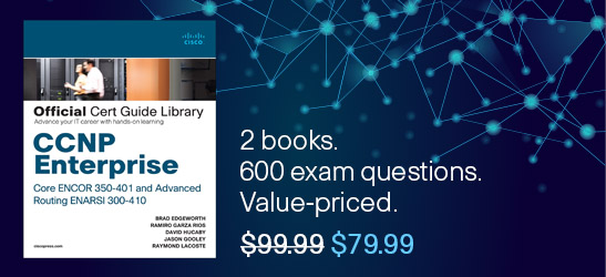 CCNP Enterprise ENCOR and ENARSI Cert Guide Library, two books value-priced at $79.99