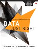 Data Just Right: Practical Big Data Analytics