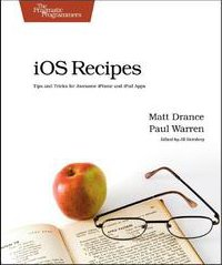 iOS  Recipes: Tips and Tricks for Awesome iPhone and iPad Apps