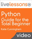 Python Guide for the Total Beginner LiveLessons