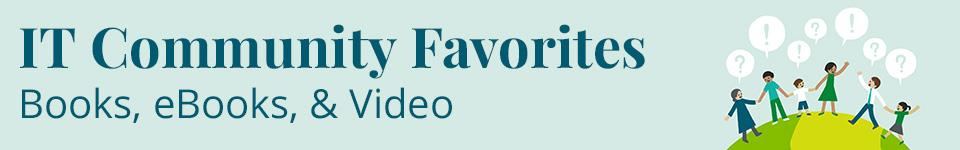 IT Community Favorite Books, eBooks, and Video