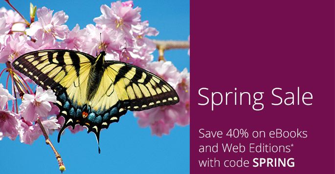 Save 40% on eBooks and Web Editions with code SPRING, now through April 27