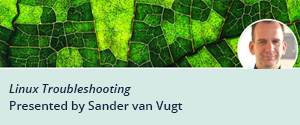 O'Reilly Online Learning Live Online Training: Linux Troubleshooting with Sander van Vugt
