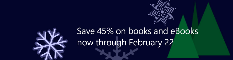 Save 45% on books and eBooks now through February 22