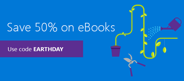 Special offer: Save 50% on eBooks in the Earth Day Sale from Microsoft Press