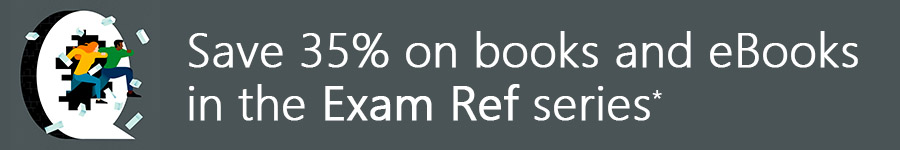Save 35% on Exam Ref books and eBooks