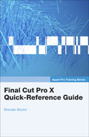 Apple Pro Training Series: Final Cut Pro Quick-Reference Guide E-book