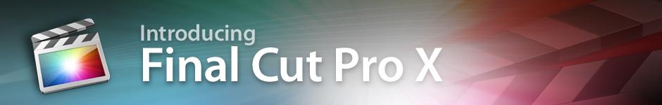 Introducing Final Cut Pro X